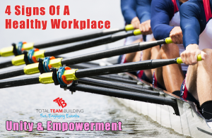 4 Signs Of A Healthy Workplace