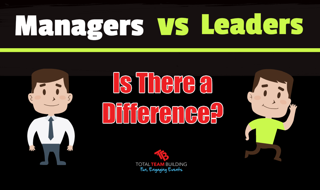 Managers vs Leaders Is There A Difference