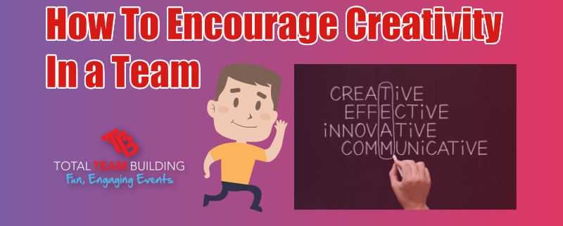 How to encourage creativity within a team
