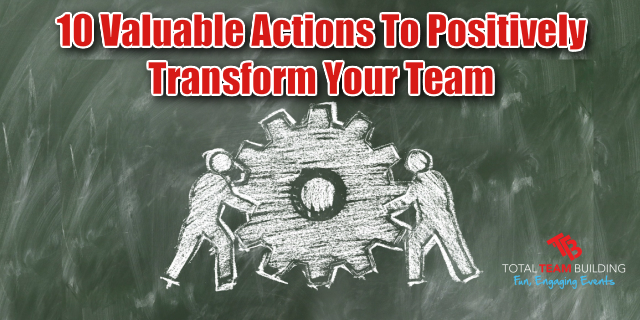 Transform Your Team with 10 Actions