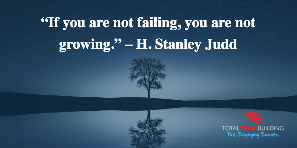 If you are not failing you are not growing quote