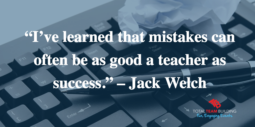 Making Mistakes is a good teacher Quote