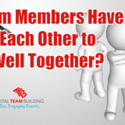 Do Team Members Have To Like Each Other to work well as a team
