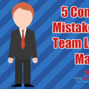 5 Common Mistakes That Team Leaders Make