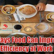 5 Ways Food Increases Workplace Efficiency
